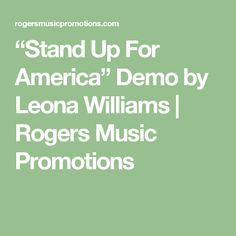 """Stand Up For America"" Demo by Leona Williams 