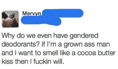It's oppressing my rights to smell good!
