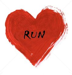 Run with the one you love this Valentine's Day / I would...but he just wouldn't! :)