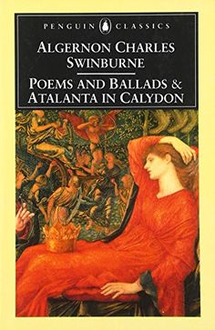 Poems and Ballads and Atalanta in Calydon by Algernon Cha... https://www.amazon.com/dp/0140422501/ref=cm_sw_r_pi_dp_U_x_xin2AbVRP9402