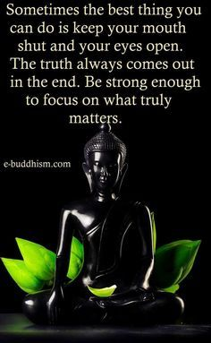 Be quiet.gotta remind myself! What goes around comes around Buddha Quotes Inspirational, Zen Quotes, Wisdom Quotes, True Quotes, Great Quotes, Motivational Quotes, Buddhist Quotes, Spiritual Quotes, Positive Quotes