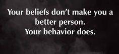 Believes vs behavior