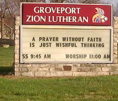 I stumbled across this marquee earlier this month. I'm not sure how prayer with faith is different from prayer without-they're equally ineffective. 3/2012