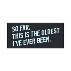 FFFFOUND! | Threadless T-Shirts - So far, this is the oldest i have... ❤ liked on Polyvore featuring quotes, text, words, backgrounds, fillers, phrase and saying