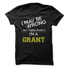 Im a Grant - #gift for girls #funny gift. LOWEST PRICE => https://www.sunfrog.com/LifeStyle/Im-a-Grant.html?68278