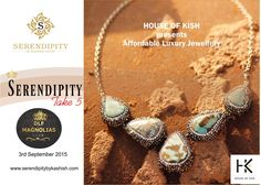 Check out the hand made Jewellery by experts from India and Turkey from the House of Kish available exclusively at Serendipity Take 5 at DLF Magnolias, on 3rd September 2015