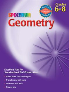 Spectrum Geometry helps students apply essential math skills to everyday life! The lessons, perfect for students in grades 6-8, strengthen math skills by focusing on points, lines, rays, angles, triangles, polygons, circles, perimeter, area, and more!