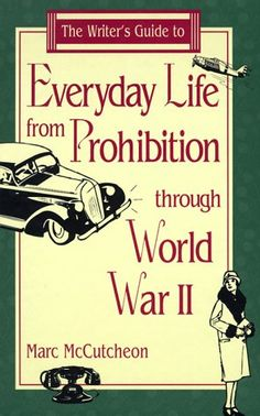The Writer's Guide to Everyday Life from Prohibition Through World War II (Writer's Guides to Everyday Life) by Marc McCutcheon,http://www.amazon.com/dp/0898796970/ref=cm_sw_r_pi_dp_Vdmktb17J30HTS9X