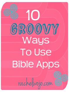 10 Ways to Use a Bible App