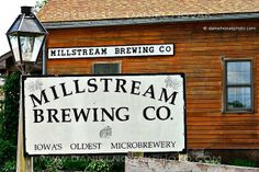 Millstream Brewing Company, Amana, Iowa  I Would love to go back the amana's and have a beer!
