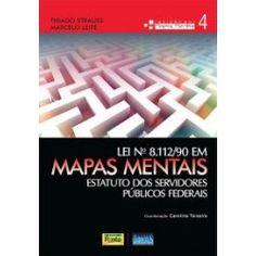 Lei nº 8112/90 em Mapas Mentais - Estatuto dos Servidores Públicos Federais - Editora #Impetus - #Lei #MapasMentais