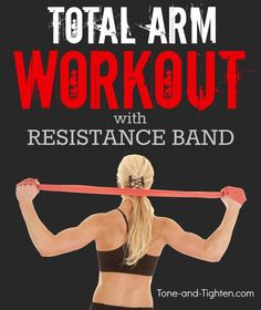 Resistance band arm workout - the best resistance band exercises to tone and strengthen your arms.