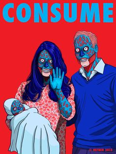 THE CONSUME SERIES : INSPIRED BY CARPENTER'S THEY LIVE - Imgur