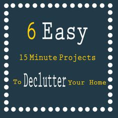 551 East Furniture Design: 6 easy 15 minute projects to declutter your home
