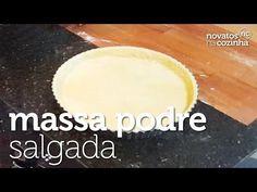 Massa para Torta Salgada Fácil de Fazer   Massa Podre para Torta   Novatos na Cozinha - YouTube