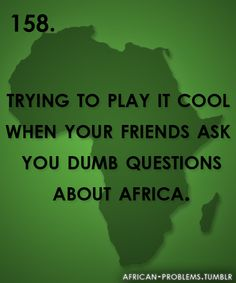 Problems that first generation Africans living abroad face everyday. See all previous problems Dumb Questions, This Or That Questions, African Jokes, Black Girl Problems, African Life, Dream Quotes, Life Goes On, I Can Relate, Story Of My Life