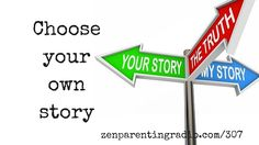 Choose Your Own Story- Podcast #307   Zen Parenting Radio