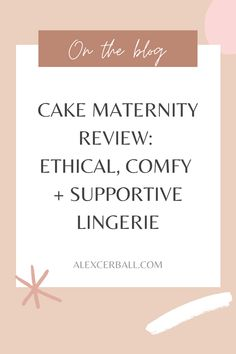 Cake Maternity is an ethical lingerie brand that carries underwear, clothing, swimwear, sleepwear, and accessories for mindful mamas.