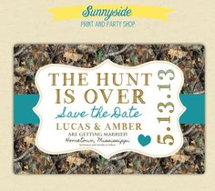 Tag of a lifetime! Kyle would probably like this lol!  The Hunt is Over - Save the Date Postcard  - Camo