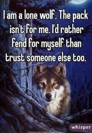 442 Best I Am Lone Wolf Images Alone Quotes Lone Wolf Wolves