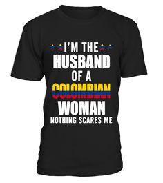 Husband Of A Colombian  Woman  husband#tshirt#tee#gift#holiday#art#design#designer#tshirtformen#tshirtforwomen#besttshirt#funnytshirt#age#name#october#november#december#happy#grandparent#blackFriday#family#thanksgiving#birthday#image#photo#ideas#sweetshirt#bestfriend#nurse#winter#america#american#lovely#unisex#sexy#veteran#cooldesign#mug#mugs#awesome#holiday#season#cuteshirt