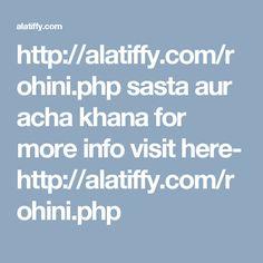 http://alatiffy.com/rohini.php  sasta aur acha khana for more info visit here- http://alatiffy.com/rohini.php