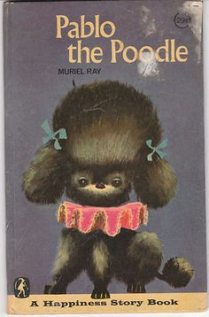 Pablo the Poodle 1969 Murel Ray Vintage Picture Book for Children Poodles Dogs