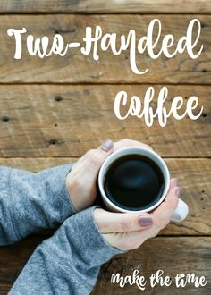 Two Handed Coffee - taking the time and making memories. My Life My Way, Barefeet In The Kitchen, Making Memories, Kitchen Recipes, Good Food, Coffee, Minions, Favorite Things, Healthy