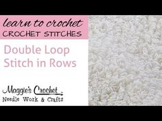Double Loop Stitch in Rows - YouTube :: use this for the trim on the Santa hat for the top of my tree