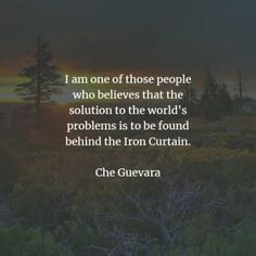 54 Famous quotes and sayings by Che Guevara. Here are the best Che Guevara quotes that you can read to learn more about his ideas and belief. Che Guevara Quotes, Che Guevara Images, World Problems, Famous Quotes, Inspirational Quotes, Positivity, Sayings, Reading, Fitness