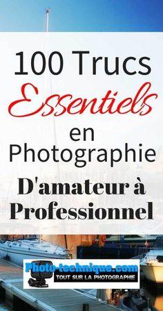 Sélection des 100 trucs les plus importants en photographie. Améliorez votre connaissances en photographie et obtenez de meilleures images.