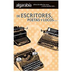De escritores, poetas y locos, @algarabiaLIBROS: