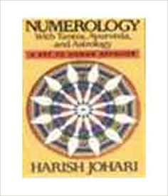 Numerology With Tantra, Ayurveda, And Astrology: A Key To Human Behavior Paperback – 1990by Johari Harish (Author)