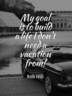 build a life i don't need a vacation from #quote