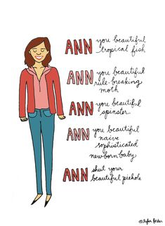 Parks and rec.. Leslie knope has the best ann compliments.