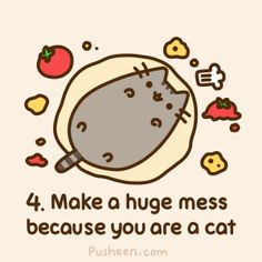 Pusheen makes a pizza: #4: Make a huge mess because you are a cat