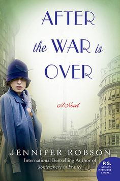 After the War Is Over — a tale of class, love, and freedom, in which a young woman must find her place in a world forever changed.
