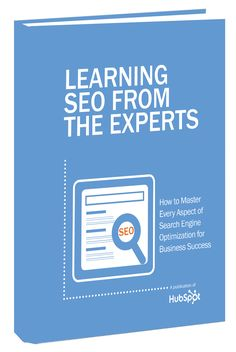 "Free ebook ""Learning SEO from the Experts"" tells you how to master every aspect of search engine optimization for business success."