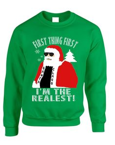 Adult Sweatshirt First Thing First I'm The Realest Xmas Santa Top