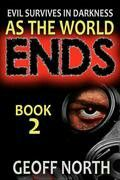 """As The World Ends: Book 2""  ***  Geoff North  (2016)"