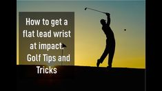 How to get a flat lead wrist at impact  - Golf Tips and Tricks