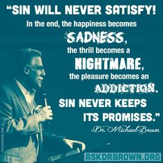 Dr Michael Brown on sin Post Quotes, Me Quotes, Christian Devotions, Scripture Quotes, Bible, Scriptures, Love The Lord, Jesus Is Lord, The Way You Are