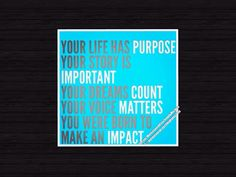 Thought of the day...If you have no purpose, where are you headed?  Make an impact today and start living with a purpose!