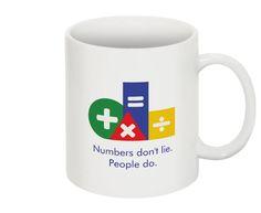 """Numbers don't lie. People do."" Sloane's Coffee Mug"