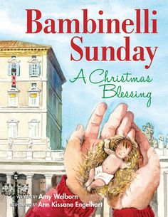 Bambinelli Sunday : A Christmas Blessing Christmas Books For Kids, Childrens Christmas, Childrens Books, Italy Christmas, Country Christmas, Christmas Stuff, Christmas Presents, Christmas Ideas, Italian Christmas Traditions