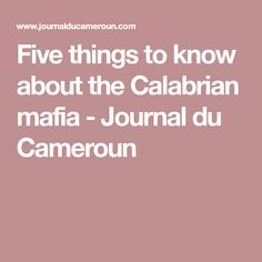 Five things to know about the Calabrian mafia - Journal du Cameroun