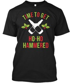 Time To Get Ho Ho Hammered Black T-Shirt. This shirt is the perfect gift for a beer #drinker or a #bar #buddy. Everyone will want to have one for a night out. Alcohol Cocktail Drinking Humor Funny T-Shirt. #beertshirts, beer t shirt, #beershirts, beer shirt, funny beer shirts, beer me t shirt #alcoholtshirts, #newyear #birthday #christmas #halloween #anniversary #valentinesday #stpatricksday #fathersday #mothersaday #camping