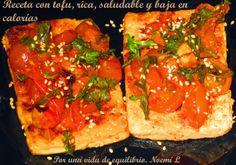 Propiedades del tofu y receta con tofu rica, saludable y baja en calorías.