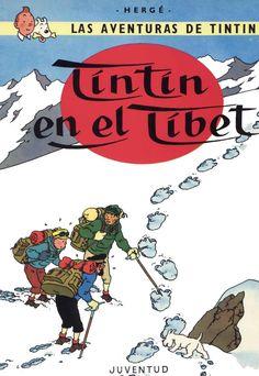Tintín en el Tibet  Mi Tintín favorito, empecé por La Oreja Rota, y me los leí todos. Tintín tiene un sueño su amigo Tchang le pide ayuda enterrado en la nieve. Tintín lo asocia a un accidente aereo en Katmandú y va tras su búsqueda, a pesar de que no hay ninguna certeza.  Un canto a la amistad