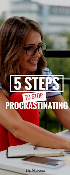 5 Steps to Stop Procrastinating